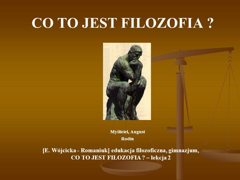 CO TO JEST FILOZOFIA Myśliciel, August Rodin. [E. Wójcicka - Romaniuk] edukacja filozoficzna, gimnazjum,